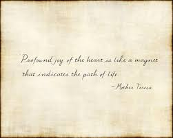 Profound Quotes About Life Awesome Profound Joy Of The Heart Is Like A Magnet That Indicates The Path