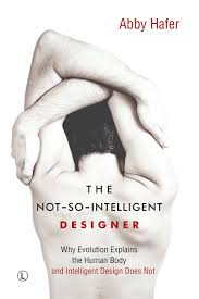 Intelligent Design Poster The Not So Intelligent Designer Why Evolution Explains The