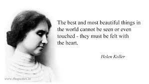 Helen Keller Quotes The Best And Most Beautiful Best of The Best And Most Beautiful Things In The World Cannot Be Seen Or