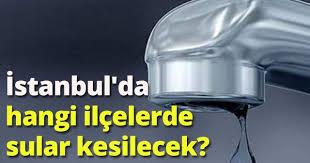 İstanbulda su kesintisi 02-03 mayıs