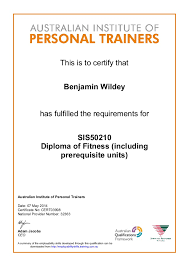 diploma of fitness sis aipt  this is to certify that benjamin wildey has fulfilled the requirements for sis50210 diploma of fitness