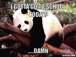 DIYLOL - I GOTTA GO TO SCHOOL TODAY? .....DAMN via Relatably.com
