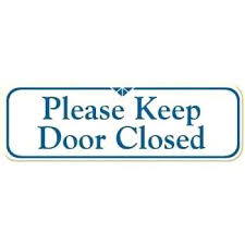 Closed Signs Template Please Keep Door Closed Sign Notwhatiexpected Info