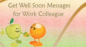 Get Well Wishes Quotes Get well soon messages for coworker letter to sick Boss or colleague 69