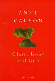 glass irony and god by anne carson