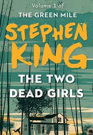 the green mile essay the two dead girls ebook by stephen king  the two dead girls ebook by stephen king official publisher page the two dead girls 9781501138287