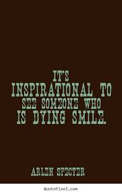 Quotes About Someone Dying 40 Quotes Impressive Dying Quotes