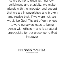 Brennan Manning Quotes Cool Brennan Manning Quotes All Is Grace Inspirational Pictures Brennan