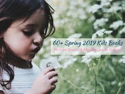 65 <b>New</b> Release <b>Children's</b> Books for <b>Spring 2019</b> - Beyond the ...