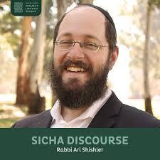 Sicha Discourse, Rabbi Ari Shishler