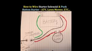 how to wire starter button and solenoid to an atv 3 wheeler 4 how to wire starter button and solenoid to an atv 3 wheeler 4 wheeler