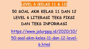 Membutuhkan waktu lama untuk mengenal secara dekat dengan orang lain. 50 Soal Akm Kelas 11 Dan 12 Level 6 Literasi Teks Fiksi Dan Teks Informasi Jalurppg Id
