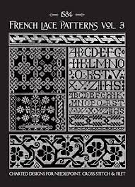 French Cross Stitch Charts French Lace Patterns Volume 3 16th Century Charts For Needlepoint Counted Cross Stitch