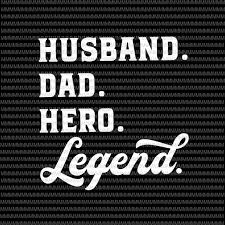 The free cut files include one (1).zip file with: Husband Dad Hero Legend Svg Father S Day Svg Father S Day Vector Father S Day Design Svg Png Dxf Eps Ai File Shirt Design Png Buy T Shirt Design For Commercial Use Buy