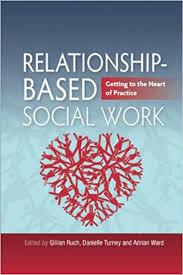 Relationship-Based Social Work: Getting to the Heart of Practice - Kindle  edition by Ruch, Gillian, Ward, Adrian, Turney, Danielle, Smith, Martin,  Doel, Mark, Cooper, Andrew, Simmonds, John, Solomon, Robin, Kohli, Ravi,  Kroll, Brynna, McMahon, Linnet ...
