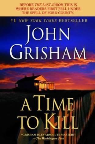 A Time to Kill, Ketika Hukum dipertanyakan Keadilannya, Novel Terhits John Grisham!