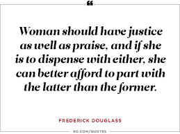 quotes from first wave feminists reader s digest w should have justice as well as praise