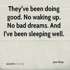 Quotes About Sleeping Dreams Best Of Jose Vivas Quotes QuoteHD