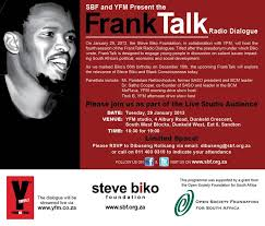 Steve Biko Quotes Black Is Beautiful Best Of FrankTalk Radio Dialogue Biko And Black Consciousness Today SBF