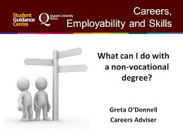 Careers, Employability and Skills What can I do with a non-vocational  degree? Greta ODonnell Careers Adviser. - ppt download