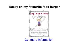 essay on my favourite food burger google docs