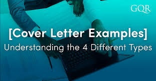 different cover letters cover letter examples understanding the 4 different types gqr