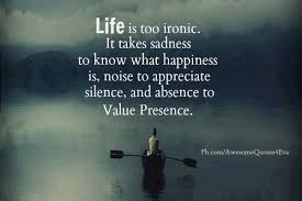 Value Of Life Quotes Magnificent Life Is Ironic Quote With Image Lifechoicequotes