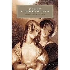 first impressions a tale of less pride prejudice by alexa adams