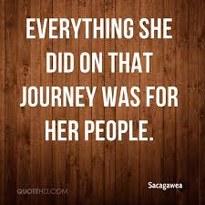 Sacagawea Quotes Magnificent Sacagawea Quotes QuoteHD