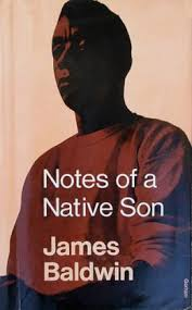 notes of a native son by james baldwin all time nonfiction notes of a native son by james baldwin all time 100 nonfiction books time com