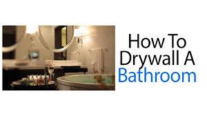 drywall for bathroom. How To Drywall A Bathroom For