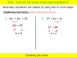multi step equations are solved by using two or more steps