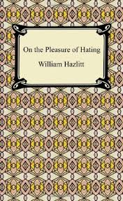 on the pleasure of hating william hazlitt  on the pleasure of hating william hazlitt 9781420934823 com books