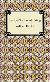 on the pleasure of hating william hazlitt  on the pleasure of hating william hazlitt 9781420934823 com books