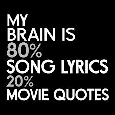 My Brain Is 40% Song Lyrics 40% Movie Quotes NeatoShop Extraordinary Song Lyric Quotes
