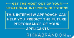 Situational Based Interview Questions How To Get The Most Out Of Your Situational Interview