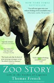 zoo story life in the garden of captives thomas french  zoo story life in the garden of captives thomas french 9781401310530 com books