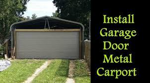 carolina garage doorPart 3  How to Enclose a Metal Carport  Installing Garage Door