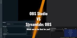 obs studio vs streamlabs obs which one