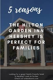 looking for the perfect hotel in the hershey area here are 5 reasons the hilton garden inn hershey is perfect for families hersheypa hersheypark