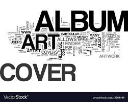 Album Word Album Cover Art Part Two Text Word Cloud Concept Vector Image