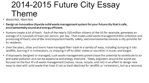 future city bringing engineering to the middle school joe  2014 2015 future city essay theme waste not want not design an innovative