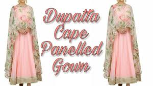 Diy Designer Cape Cutting And Stitching Full Tutorial How To Stitch Dupatta Cape Panelled Gown Full Tutorial