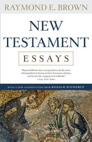 new testament essays by raymond e brown com new testament essays by raymond e brown