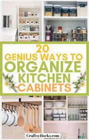 20 Genius Ways To Organize Kitchen Cabinets Craftsy Hacks