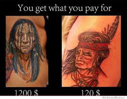 You Get What You Pay For: Tattoo Edition | WeKnowMemes via Relatably.com