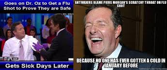 Refutations to Anti-Vaccine Memes: Piers Morgan's scratchy throat via Relatably.com