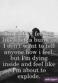 Does The Period Go Inside The Quotes 50 Amazing I'm Sick Of Feeling Like Such A Burden I Don't Want To Tell Anyone