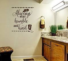 Wall Art Quotes Amazing Wall Decor Plus More WDPM48Always Stay Humble And Kind Western