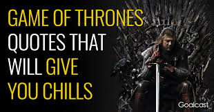 Game Of Thrones Quotes Custom Game Of Thrones Quotes Goalcast